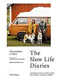The slow life diaries. La nostra vita a ritmo lento tra viaggi, cucina e amore. Ediz. illustrata